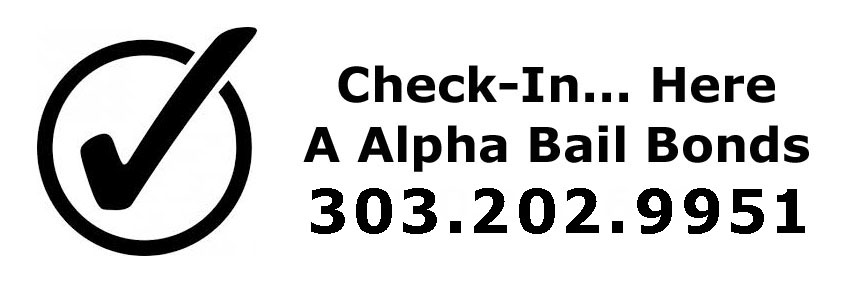 Check in online here or call 303.202.9951 for A Alpha Bail Bonds Denver.